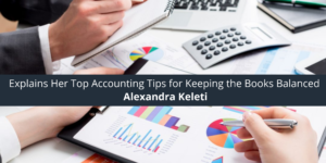 Alexandra Keleti Explains Her Top Accounting Tips for Keeping the Books Balanced